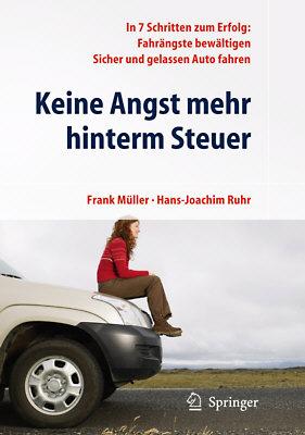 Ratgeber F. Müller, H.J. Ruhr: Keine Angst mehr hinterm Steuer. Verlag Springer